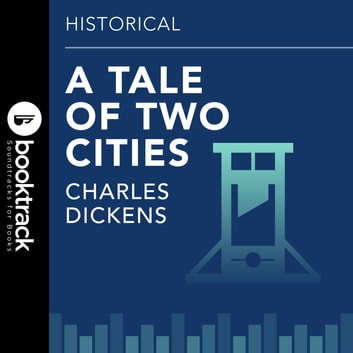 Tale of Two Cities - Booktrack Edition audiobook by Charles Dickens