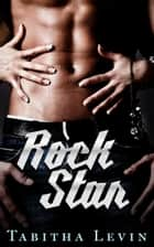 Rock Star ebook by Tabitha Levin