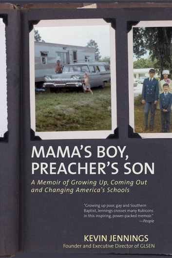 Mama's Boy, Preacher's Son - A Memoir of Growing Up, Coming Out, and Changing America's Schools ebook by Kevin Jennings