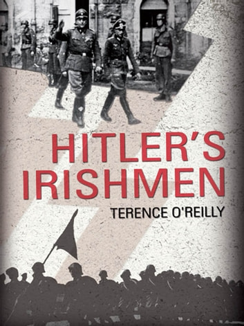 Hitler's Irishmen: The Irish Waffen-SS Men ebook by Terence O'Reilly