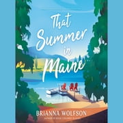 That Summer in Maine - A Novel audiobook by Brianna Wolfson