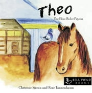Theo: The Blue Rider Pigeon ebook by Christine Sierau, Rose Tannenbaum