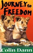 Journey To Freedom ebook by Colin Dann