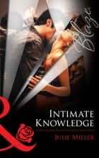 Intimate Knowledge (Mills & Boon Blaze) ebook by Julie Miller
