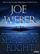 Shadow Flight ebook by Joe Weber