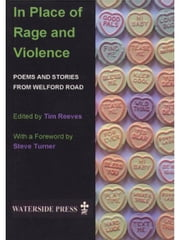 In Place of Rage and Violence: Poems and Stories from Welford Road ebook by Reeves, Tim