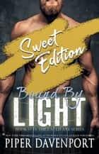 Bound by Light - Sweet Edition ebook by Piper Davenport