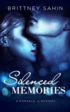 Silenced Memories ebook by Brittney Sahin