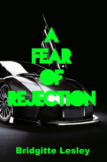 A Fear of Rejection ebook by Bridgitte Lesley