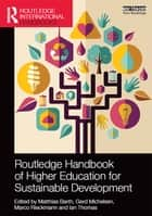 Routledge Handbook of Higher Education for Sustainable Development ebook by Matthias Barth, Gerd Michelsen, Marco Rieckmann,...