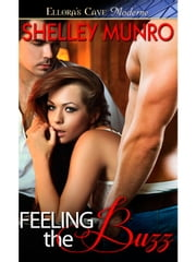 Feeling the Buzz ebook by Shelley Munro