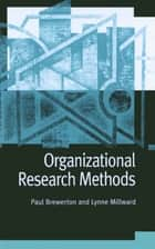 Organizational Research Methods ebook by Paul M Brewerton,Lynne Millward