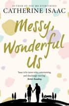 Messy, Wonderful Us ebook by Catherine Isaac
