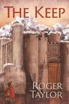 The Keep ebook by Roger Taylor