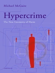 Hypercrime - The New Geometry of Harm ebook by Michael McGuire