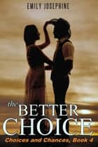 The Better Choice ebook by Emily Josephine