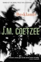 Dusklands eBook by J.M. Coetzee