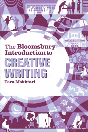 The Bloomsbury Introduction to Creative Writing ebook by Dr Tara Mokhtari