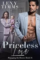Priceless Love - Managing the Bosses Series, #16 ebook by Lexy Timms