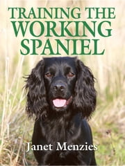 Training the Working Spaniel ebook by Janet Menzies