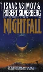 Nightfall ebook by Isaac Asimov, Robert Silverberg