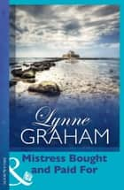 Mistress Bought and Paid For (Mills & Boon Modern) (Mistress to a Millionaire, Book 27) ebook by Lynne Graham