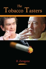 The Tobacco Tasters ebook by B. Zaragoza