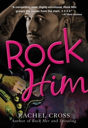 Rock Him ebook by Rachel Cross