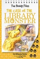 The Case of Library Monster ebook by Dori Hillestad Butler, Jeremy Tugeau