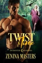 Twist In Time ebook by Zenina Masters