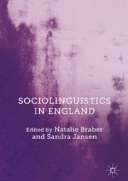 Sociolinguistics in England ebook by Natalie Braber, Sandra Jansen
