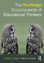 Routledge Encyclopaedia of Educational Thinkers ebook by Joy A. Palmer Cooper