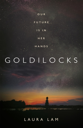 Goldilocks - The boldest high-concept thriller of 2020 ebook by Laura Lam