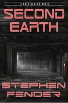 Second Earth - A Beta Sector Novel ebook by Stephen Fender