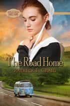The Road Home - Apple Creek Dreams, #2 ebook by Patrick E. Craig
