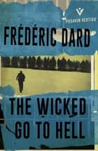 The Wicked Go to Hell ebook by Frédéric Dard, David Coward