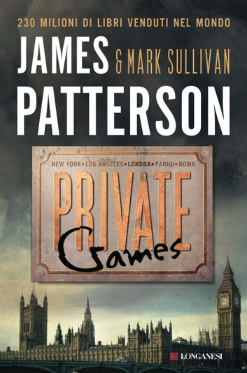 Private Games - Serie Private ebook by James Patterson,Mark T. Sullivan