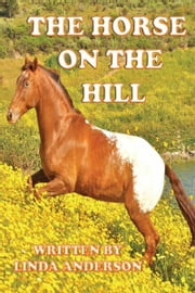 THE HORSE ON THE HILL ebook by Linda Anderson