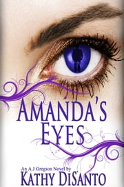 Amanda's Eyes - An A.J. Gregson Novel ebook by Kathy DiSanto
