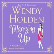 Marrying Up audiobook by Wendy Holden