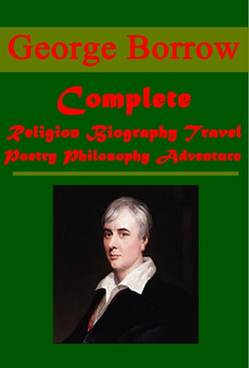 Complete Religion Philosophy Adventure ebook by George Borrow