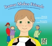 Itamar makes Friends: A Children's Story Of Jewish Brotherhood ebook by Josh Hasten