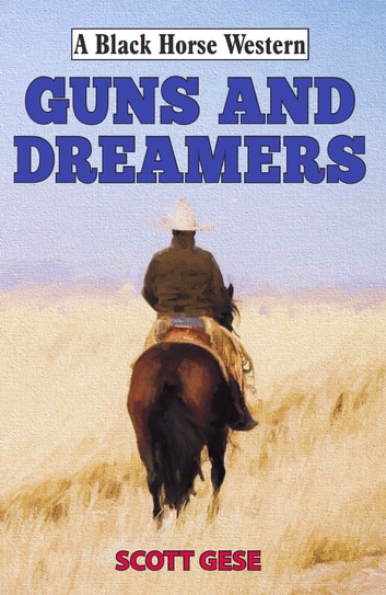 Guns and Dreamers ebook by Scott A. Gese