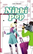 Nikki Pop 5 : À StarAcAdo ebook by Jade Bérubé