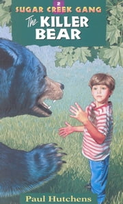 The Killer Bear ebook by Paul Hutchens