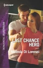 Last Chance Hero ebook by Melinda Di Lorenzo