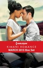 Harlequin Kimani Romance March 2015 Box Set - Seduced by Mr. Right\Embrace My Heart\Snowy Mountain Nights\Sin City Temptation ebook by Pamela Yaye, AlTonya Washington, Lindsay Evans,...