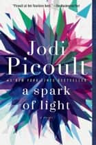 A Spark of Light - A Novel ebooks by Jodi Picoult