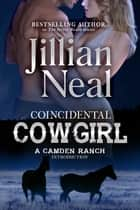 Coincidental Cowgirl ebook by Jillian Neal