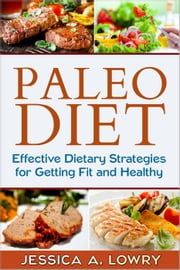 Paleo Diet ebook by Jessica A. Lowry